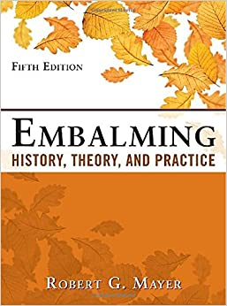 Embalming: History, Theory, and Practice, Fifth Edition: 9780071741392