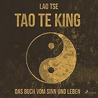Tao Te King - Das Buch vom Sinn und Leben Hörbuch