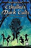 Cthulhu's Dark Cults (Call of Cthulhu Fiction)