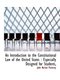 img - for An Introduction to the Constitutional Law of the United States : Especially Designed for Students, book / textbook / text book