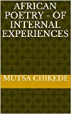 AFRICAN POETRY - OF INTERNAL EXPERIENCES
