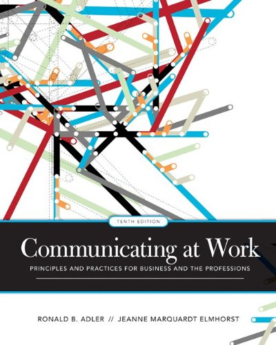 Communicating at Work: Principles and Practices for...