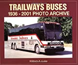 img - for Trailways Buses 1936-2001 Photo Archive book / textbook / text book