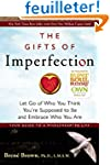 The Gifts of Imperfection: Let Go of...