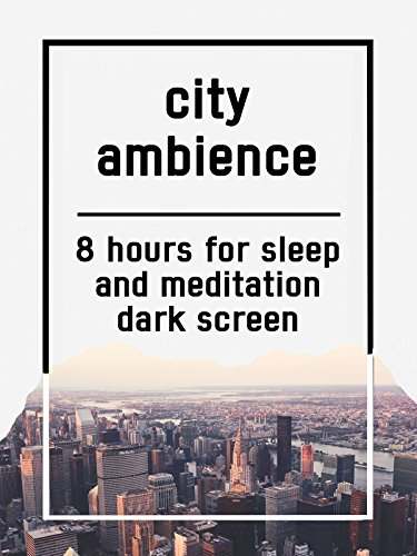 City ambience, 8 hours for Sleep and Meditation, dark screen