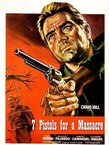 7 Pistols For A Massacre
