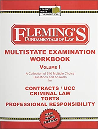 Multistate Bar Exam Volume 1 (Contracts/UCC, Criminal Law and Procedure, Torts and Professional Responsibility) written by Jeff A. Fleming
