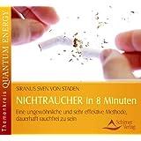 """NICHTRAUCHER in 8 Minuten - Eine ungew�hnliche und sehr effektive Methode, dauerhaft rauchfrei zu seinvon """"Siranus Sven von Staden"""""""