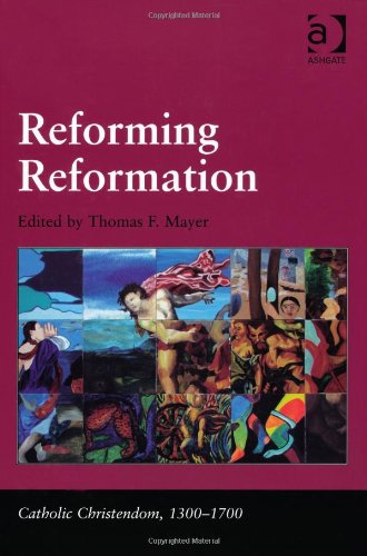 Reforming Reformation (Catholic Christendom, 1300-1700)