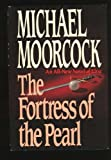 Fortress Of The Pearl (0441191231) by Moorcock, Michael