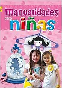 Manualidades para Ninas: 9788467706819: Amazon.com: Books