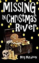 Missing In Christmas River: A Christmas Cozy Mystery (christmas River Cozy Book 9)