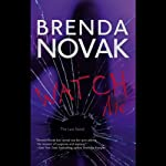 Watch Me (       UNABRIDGED) by Brenda Novak Narrated by Allyson Johnson