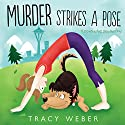 Murder Strikes a Pose: A Downward Dog Mystery Audiobook by Tracy Weber Narrated by Anne James