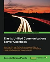 Elastix Unified Communications Server Cookbook Front Cover