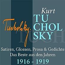 Kurt Tucholsky: Satiren, Glossen, Prosa & Gedichte: Das Beste aus den Jahren 1916-1919 Hörbuch von Kurt Tucholsky Gesprochen von: Jürgen Fritsche