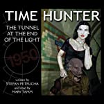 The Tunnel at the End of the Light: Time Hunter | Stefan Petrucha