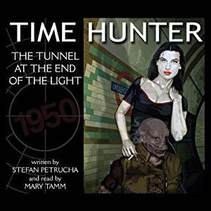 The Tunnel at the End of the Light: Time Hunter | [Stefan Petrucha]