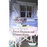 """Zwei Damen auf M�nnerfang: Romanvon """"Karin B. Holmqvist"""""""