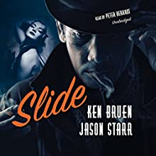 Slide: The Max and Angela Series, Book 2 (       UNABRIDGED) by Ken Bruen, Jason Starr Narrated by Peter Berkrot