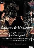 Cadmus & Hermione: tragédie lyrique de Lully et Quinalut