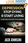 Depression: Stop Dying & Start Living...