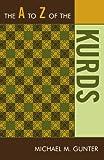 img - for The A to Z of the Kurds (The A to Z Guide Series) book / textbook / text book