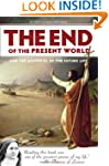 The End of the Present World and the...