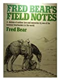 img - for Fred Bear's Field Notes book / textbook / text book