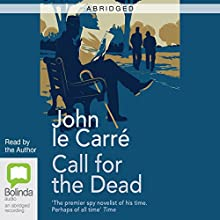 Call for the Dead (Abridged) (       ABRIDGED) by John le Carré Narrated by John le Carré