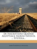 img - for De Inscriptione Quadam Aegyptiaca Taurini Inventa ... Epistola... book / textbook / text book
