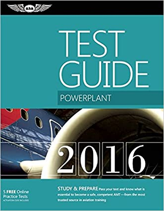 """Powerplant Test Guide 2016: The """"Fast-Track"""" to Study for and Pass the Aviation Maintenance Technician Knowledge Exam (Fast-Track Test Guides) written by ASA Test Prep Board"""