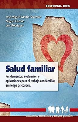 Salud familiar (Educacion, orientacion y terapia familiar) (Spanish Edition)