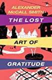 Alexander McCall Smith Lost Art of Gratitude, The (Large Print Book)