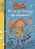 """Afficher """"Essie n° 01<br /> Et si je changeais de maman ?"""""""