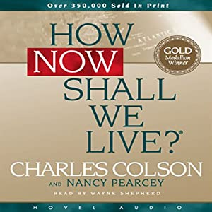 How Now Shall We Live | [Charles Colson]