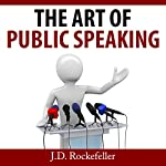 The Art of Public Speaking | J.D. Rockefeller