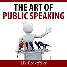 The Art of Public Speaking Audiobook by J.D. Rockefeller Narrated by Tony Armagno