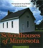 Schoolhouses of Minnesota (Minnesota Byways)