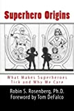 img - for Superhero Origins: What Makes Superheroes Tick and Why We Care book / textbook / text book