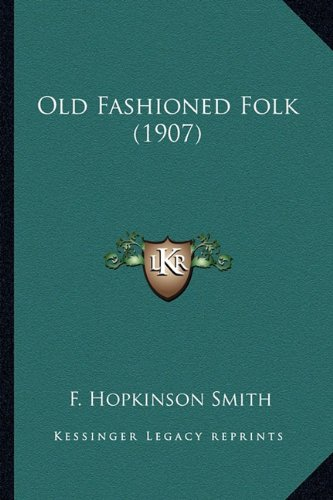 Old Fashioned Folk (1907) Old Fashioned Folk (1907)