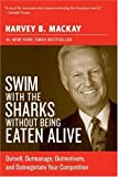 Image of Swim with the Sharks Without Being Eaten Alive: Outsell, Outmanage, Outmotivate, and Outnegotiate Your Competition (Collins Business Essentials)
