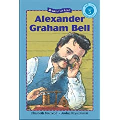 Alexander Graham Bell (Kids Can Read!) by Elizabeth MacLeod and Andrej Krystoforski