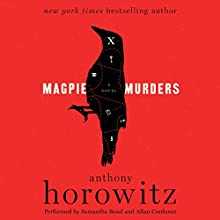 Magpie Murders: A Novel Audiobook by Anthony Horowitz Narrated by Samantha Bond, Allan Corduner
