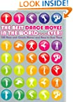The Best Dance Moves in the World ......