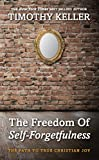 Freedom of Self Forgetfulness: The Path to the True Christian Joy