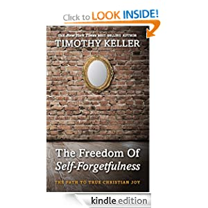 The Freedom of Self Forgetfulness
