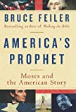 img - for America's Prophet: Moses and the American Story book / textbook / text book