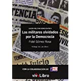 Unión Militar Democrática. Los militares olvidados por la Democracia,