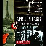 April in Paris: A Novel | Michael Wallner